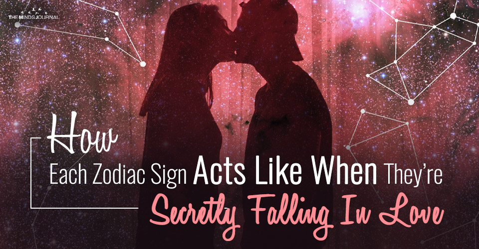 How Each Zodiac Sign Acts Like When They're Secretly Falling In Love