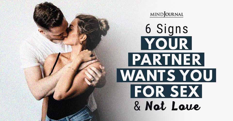 Partner Wants You Sex Not Love