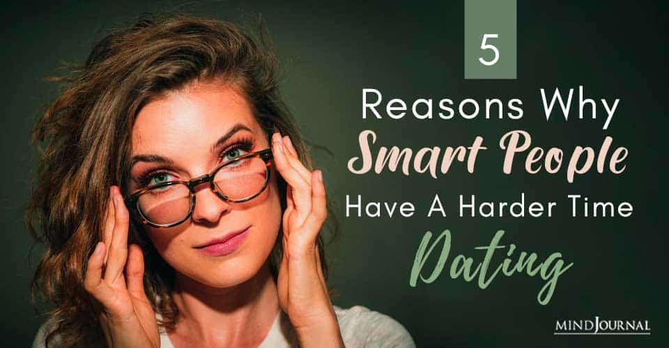 Smart People Harder Time Dating