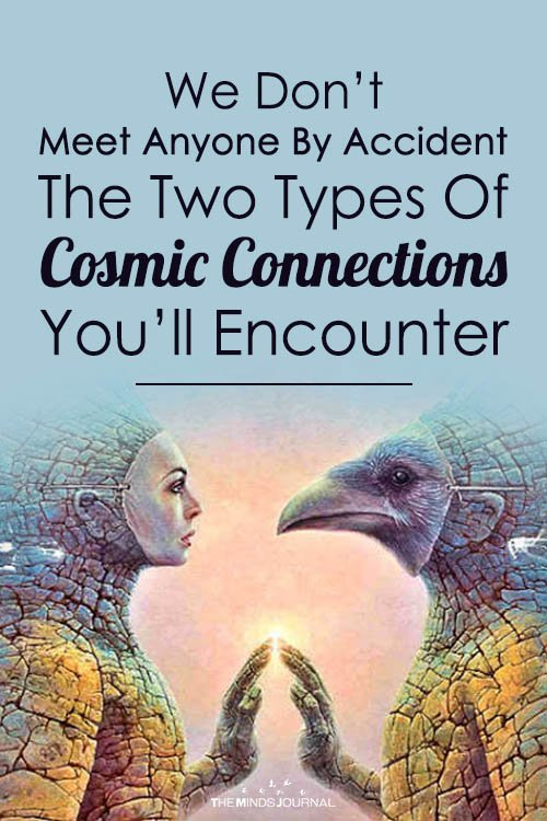 We Don't Meet Anyone By Accident- The Two Types Of Cosmic Connections You'll Encounter