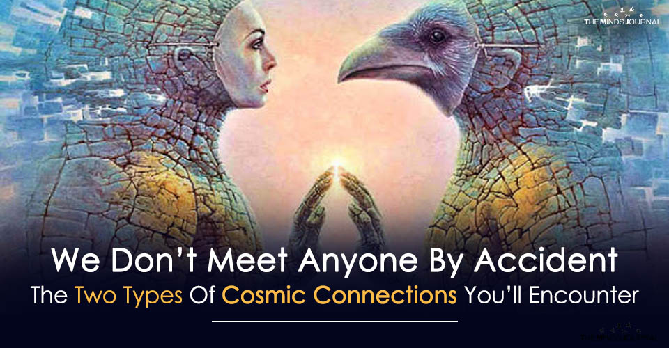 We Don't Meet Anyone By Accident- The Two Types Of Cosmic