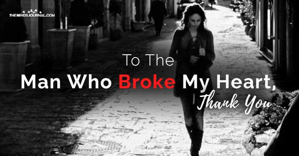 To the Man Who Broke My Heart