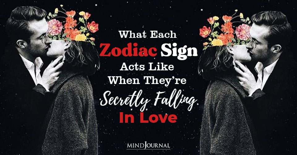 What Zodiac Sign Acts Like When They're Secretly Falling In Love