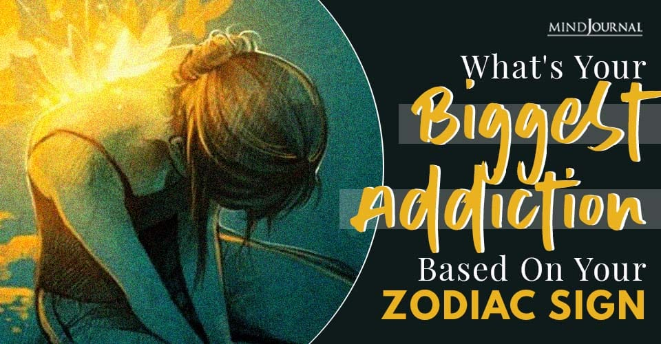 What's Biggest Addiction Based Zodiac Sign