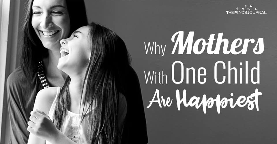 Why Mothers With One Child Are Happiest