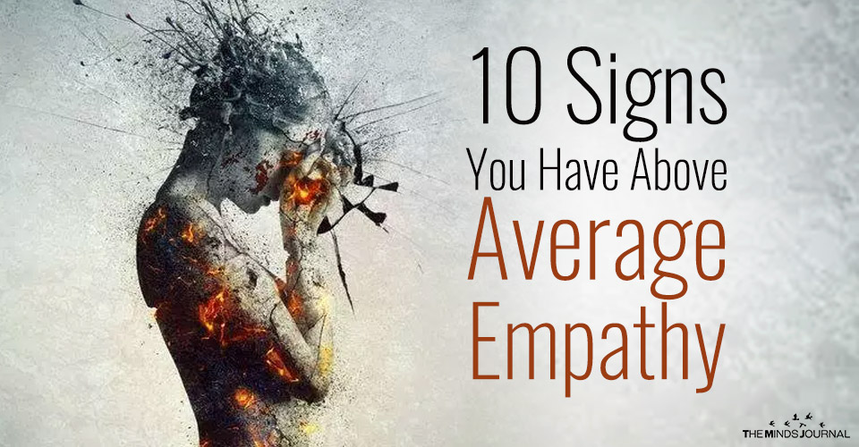 10 Signs You Have Above Average Empathy