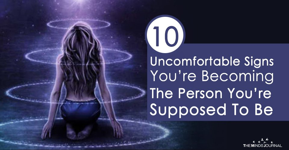 10 Uncomfortable Signs You're Actually Becoming The Person You're Supposed To Be