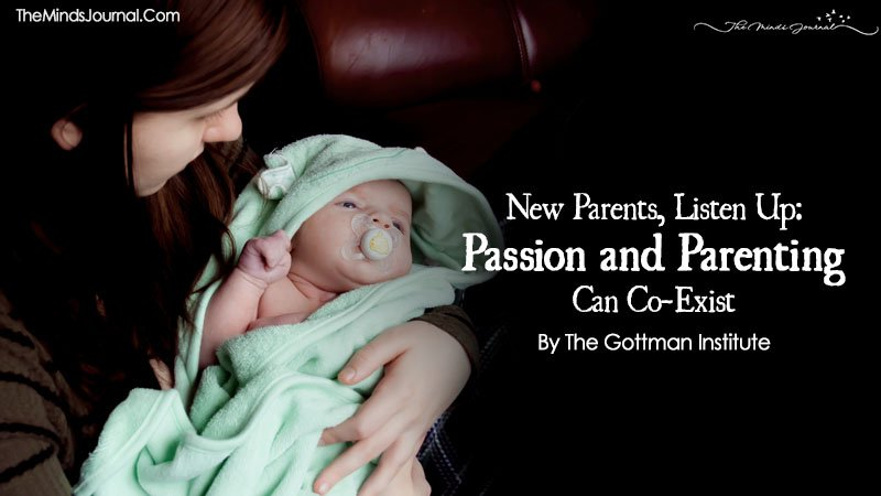 New Parents, Listen Up: Passion and Parenting Can Co-Exist