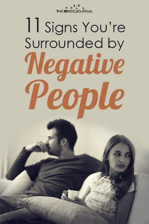 11 Signs You're Surrounded By Negative People