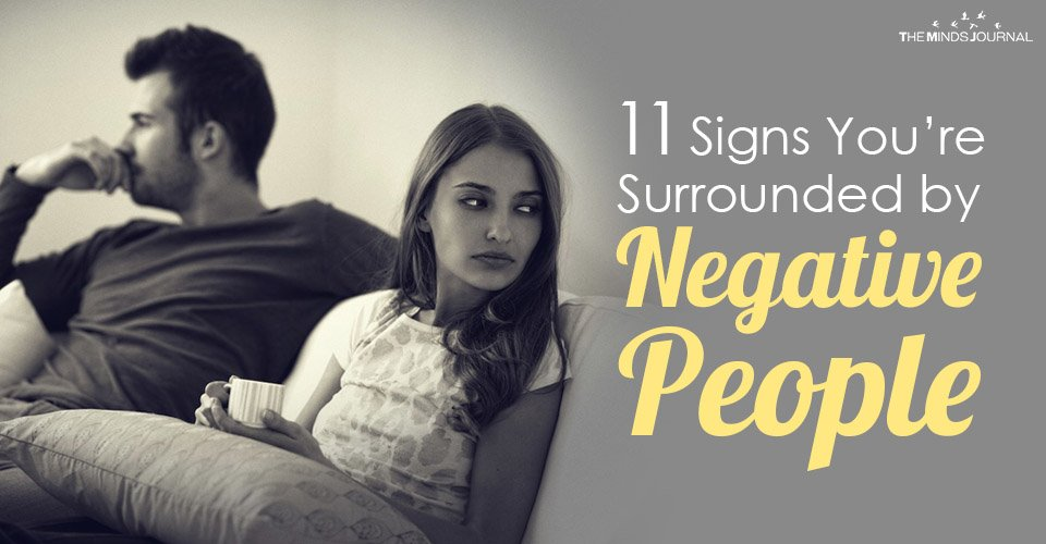 Signs You're Surrounded By Negative People
