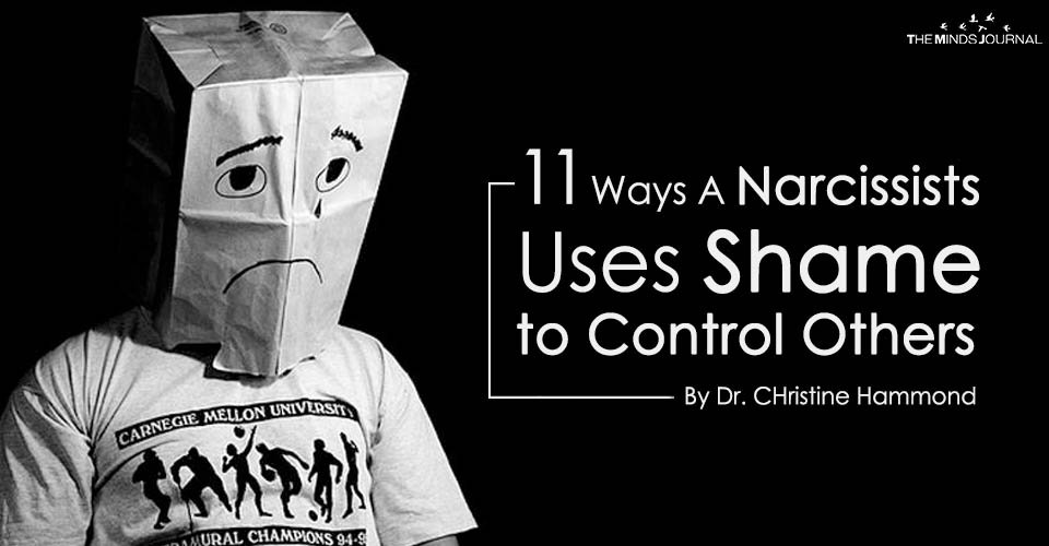 11 Ways A Narcissists Uses Shame to Control Others