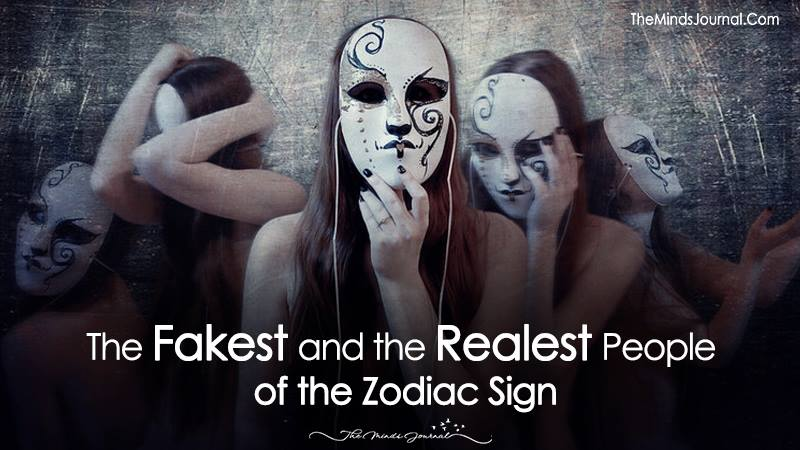 The Fakest and the Realest People of the Zodiac Sign