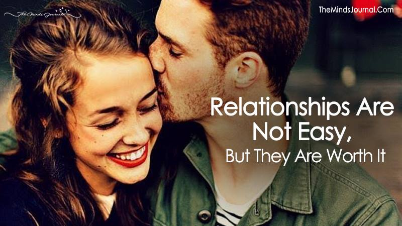 Relationships Are Not Easy, But They Are Worth It