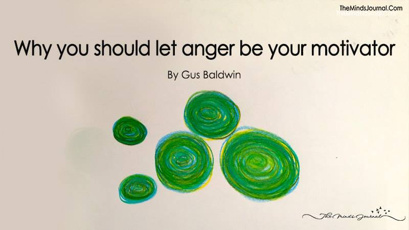 Why You Should Let Anger Be Your Motivator