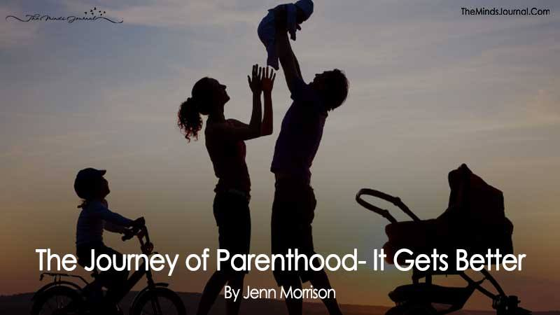 The Journey of Parenthood- It Gets Better