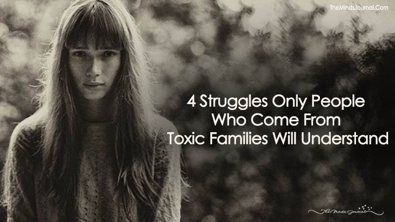 4 Struggles Only People Who Come From Toxic Families Will Understand