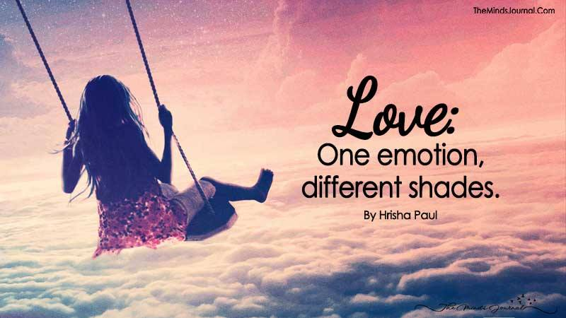 LOVE : One Emotion, Different Shades.