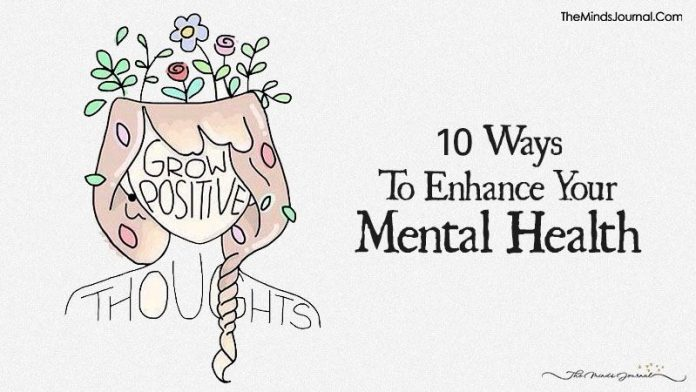 10 Ways To Enhance Your Mental Health