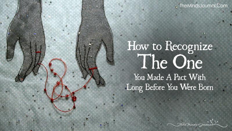 How to Recognize The One You Made A Pact With Long Before You Were Born