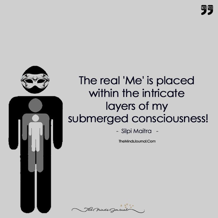 The Real 'Me' Is Placed  Within The Intricate Layers Of My Submerged Consciousness