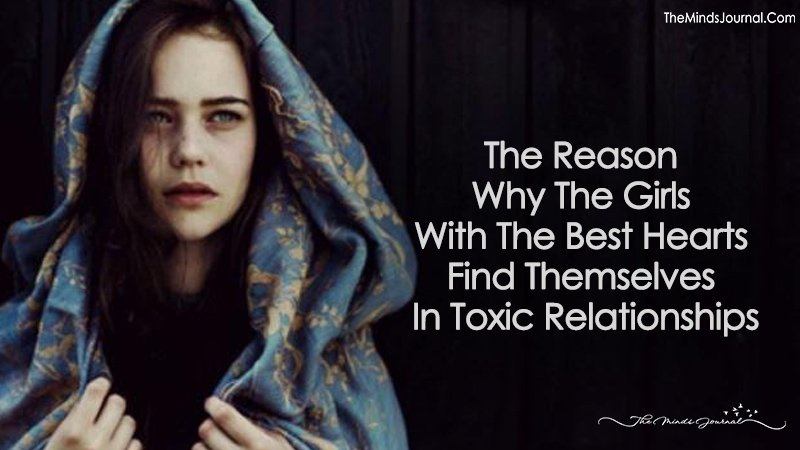 Why The Girls With The Best Hearts Find Themselves In Toxic Relationships