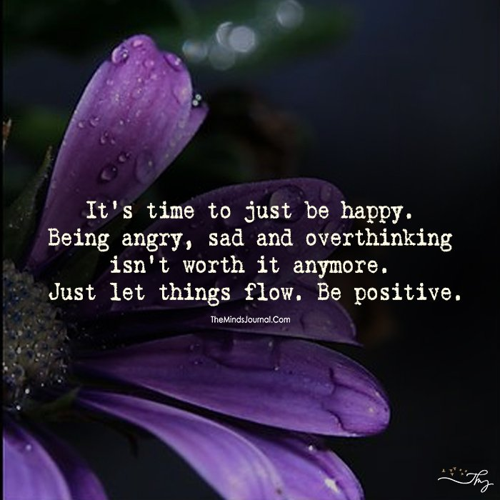 Just Let Things Flow – Be Positive