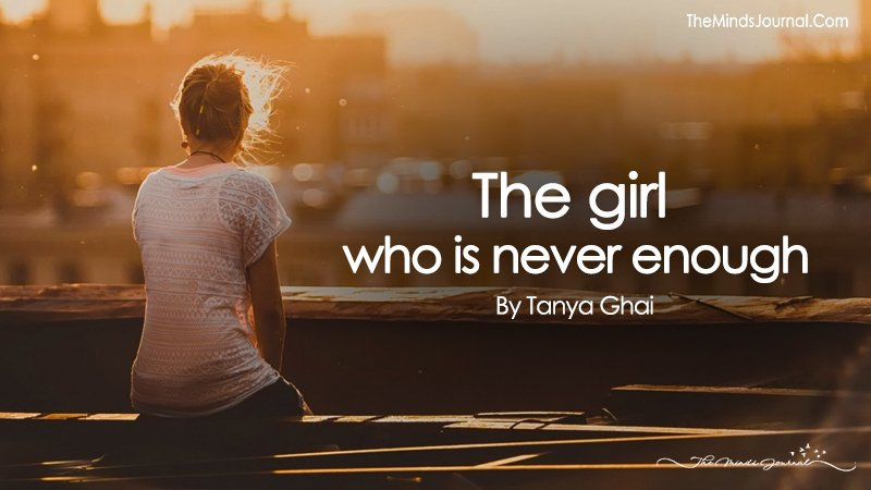 The girl who is never enough