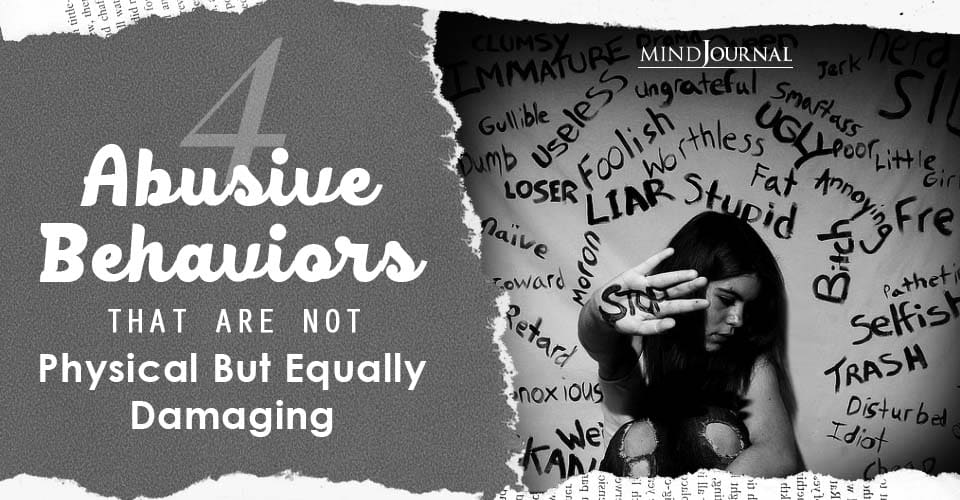 Abusive Behaviors Are Not Physical But Equally Damaging