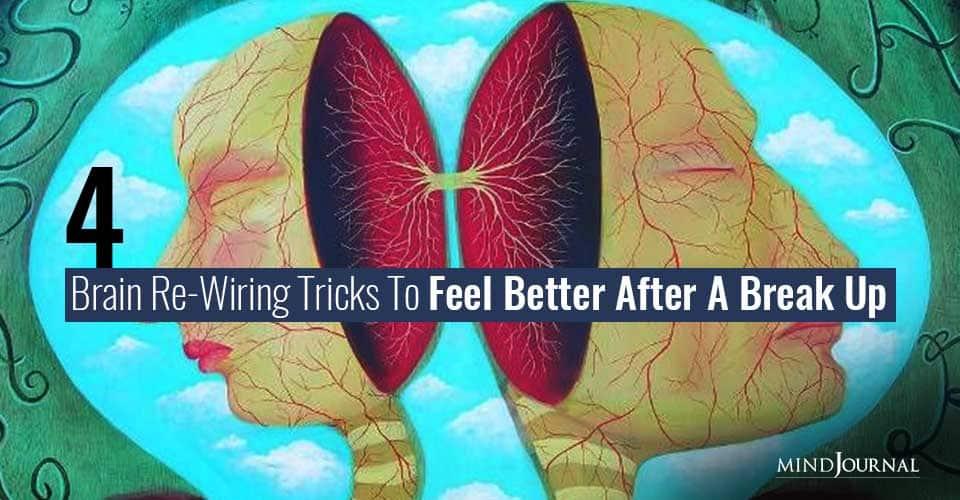 Brain Re-Wiring Tricks To Feel Better After A Break Up