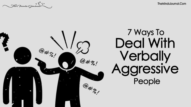 7 Ways To Deal With Verbally Aggressive People
