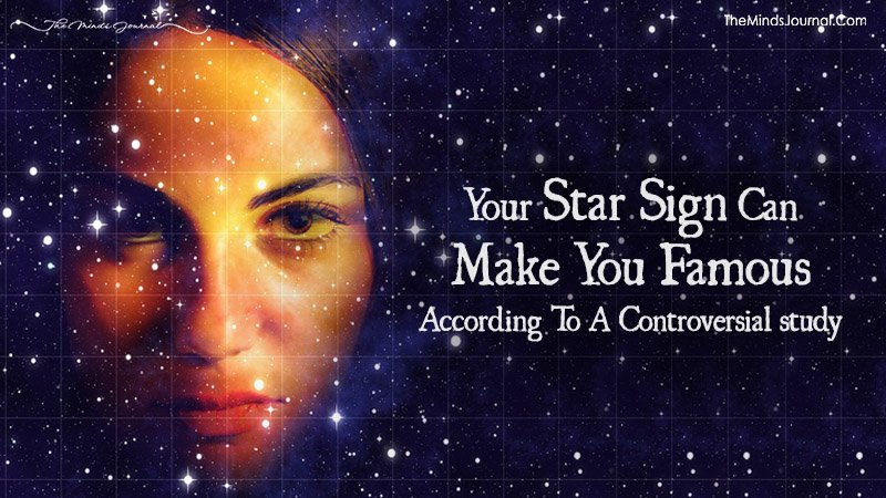 Your Star Sign Can Make You Famous According To A Controversial study