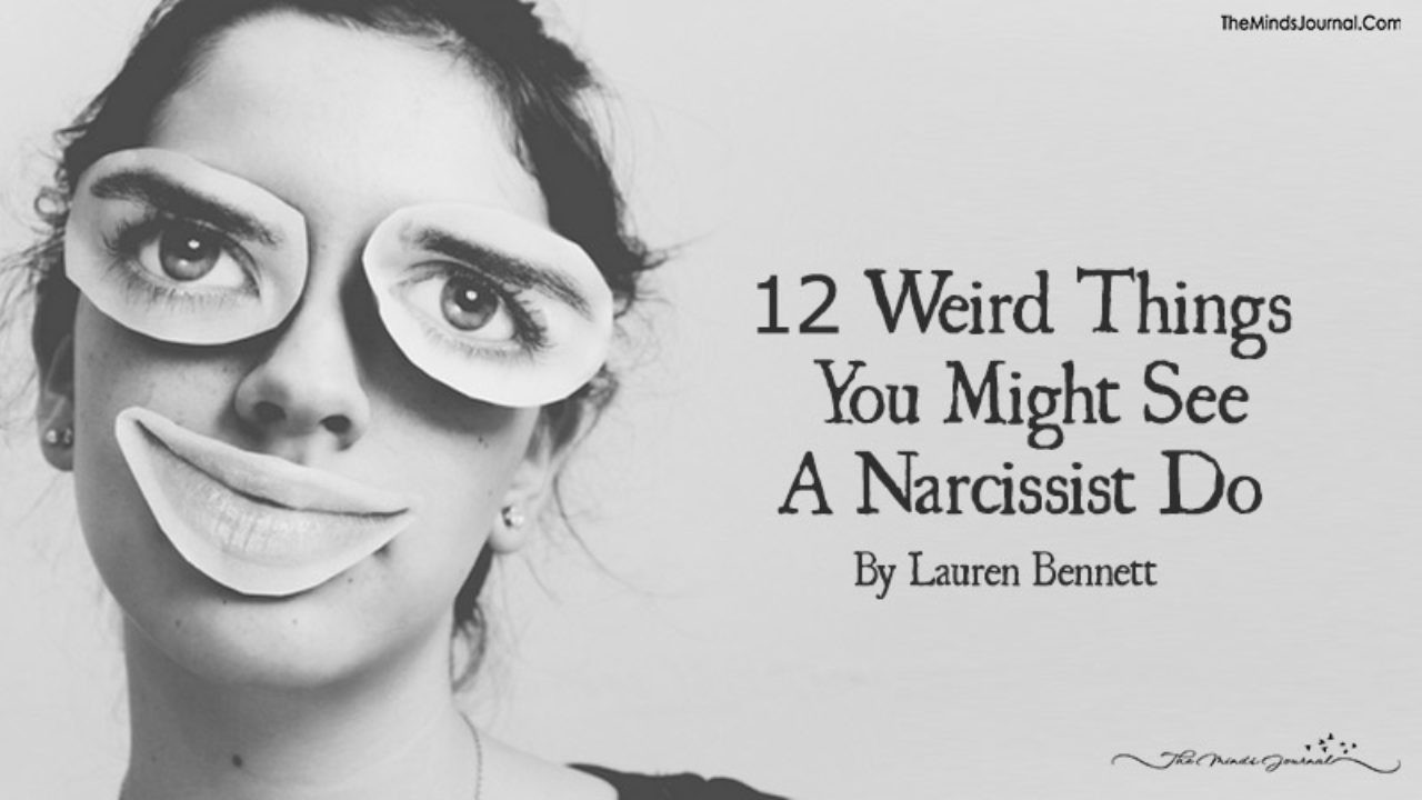 12 Weird Things You Might See A Narcissist Do