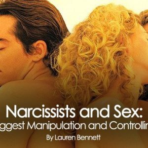 Narcissists and $ex - The Biggest Manipulation and