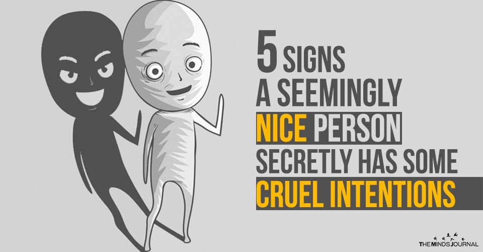 5 Signs A Seemingly Nice Person Secretly Has Some Cruel Intentions