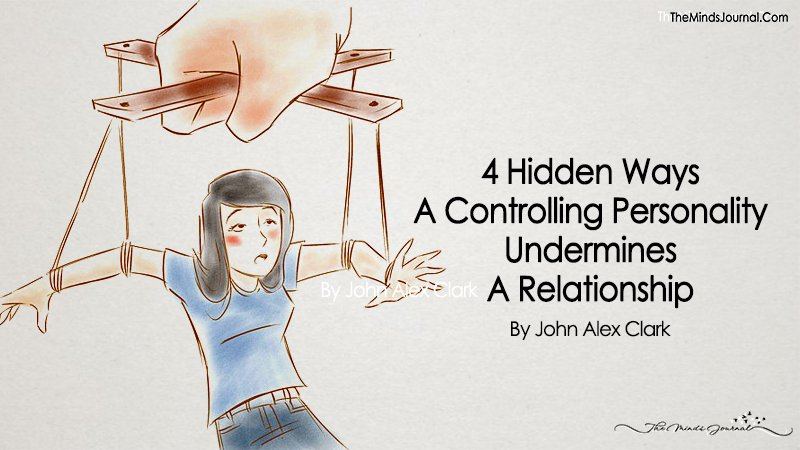 4 Hidden Ways a Controlling Personality Undermines A Relationship