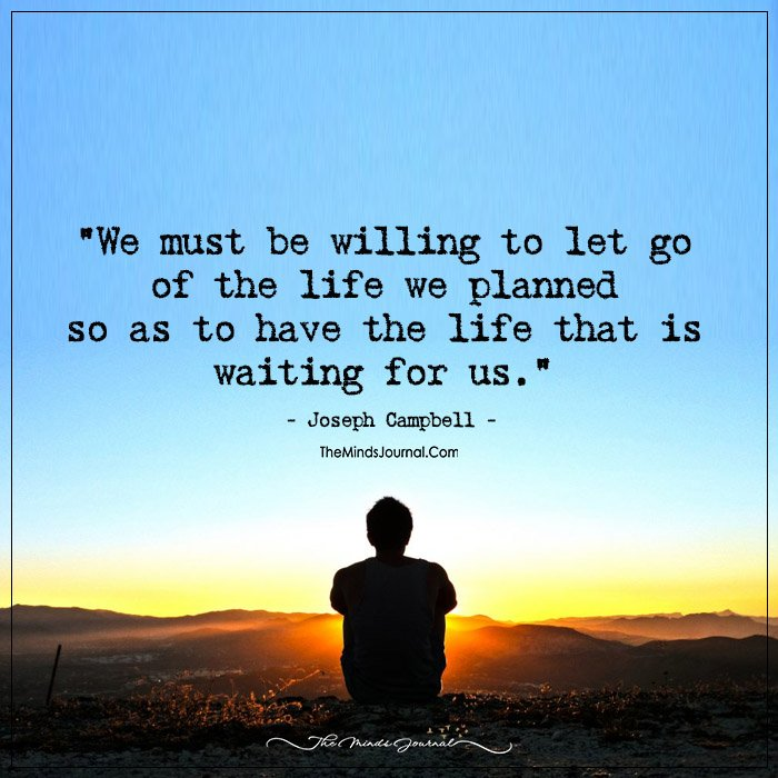 Have The Life That Is Waiting For Us