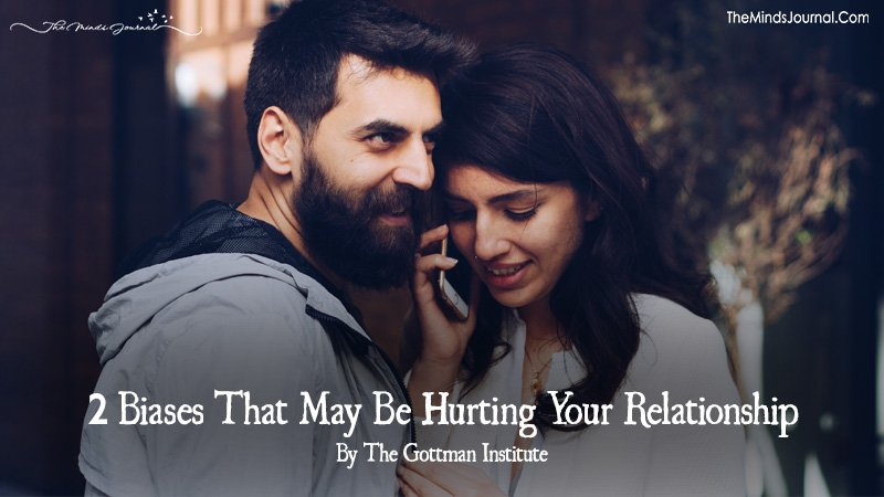 2 Biases That May Be Hurting Your Relationship
