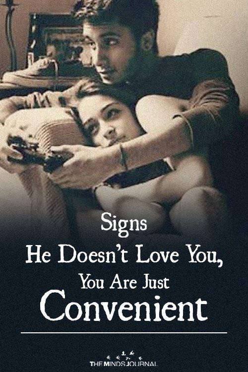 Signs He Doesn't Love You, You Are Just Convenient