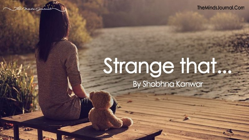 Strange that…..