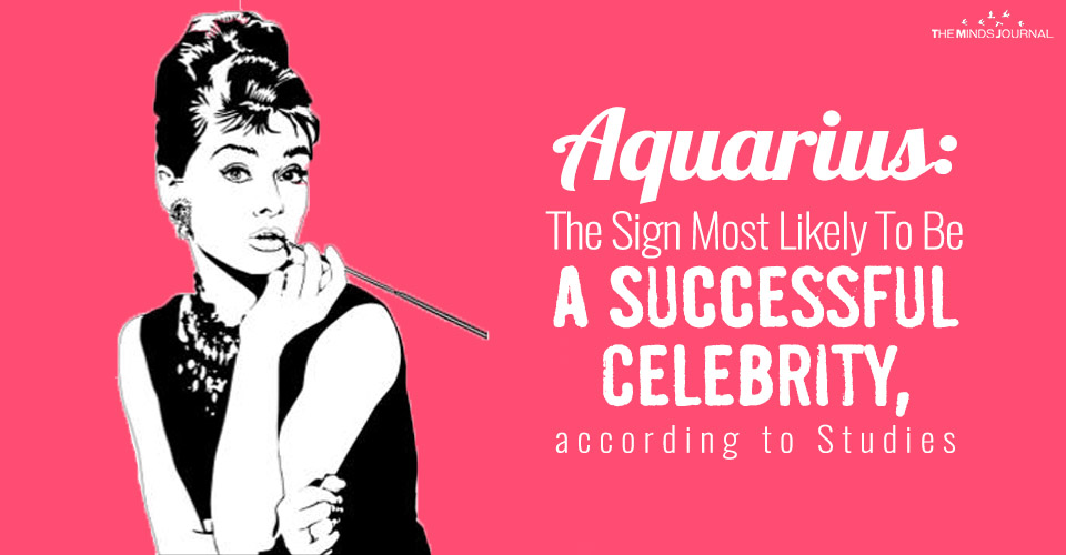 Aquarius: The Sign Most Likely To Be A Successful Celebrity, according to Studies