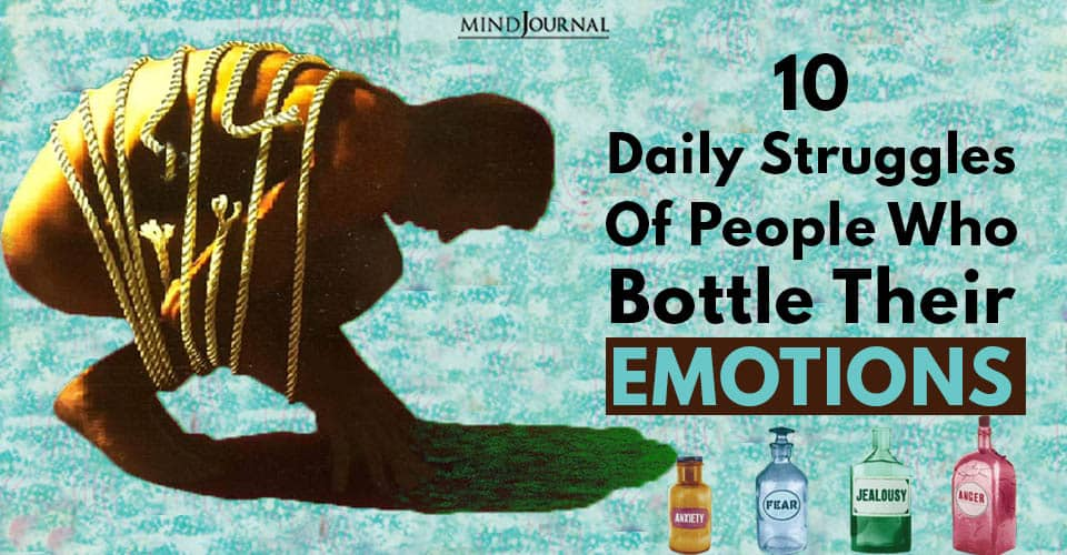Daily Struggles People Who Bottle Their Emotions