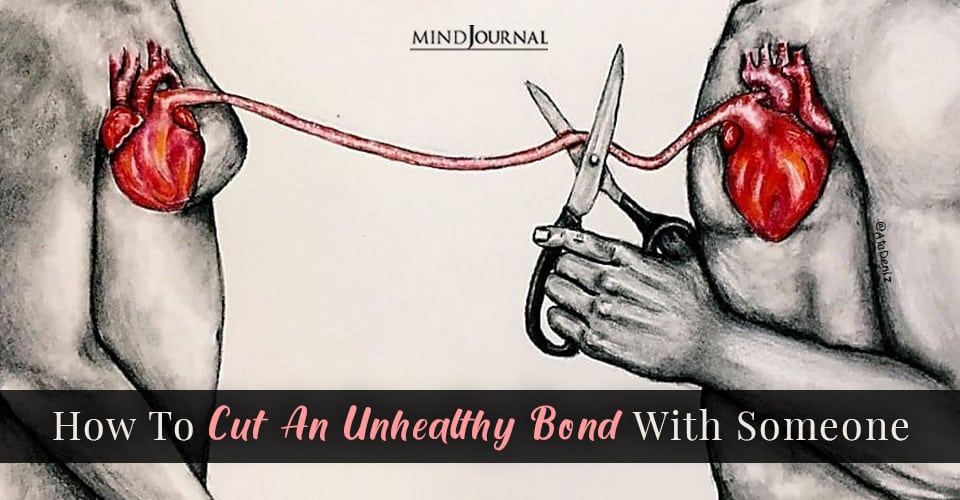 Cut Unhealthy Bond