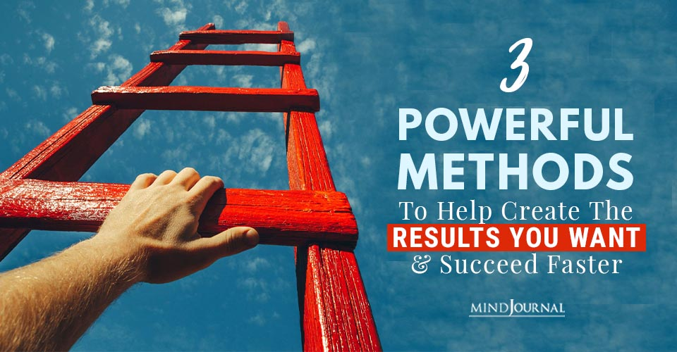 Powerful Methods Create Results You Want Succeed Faster