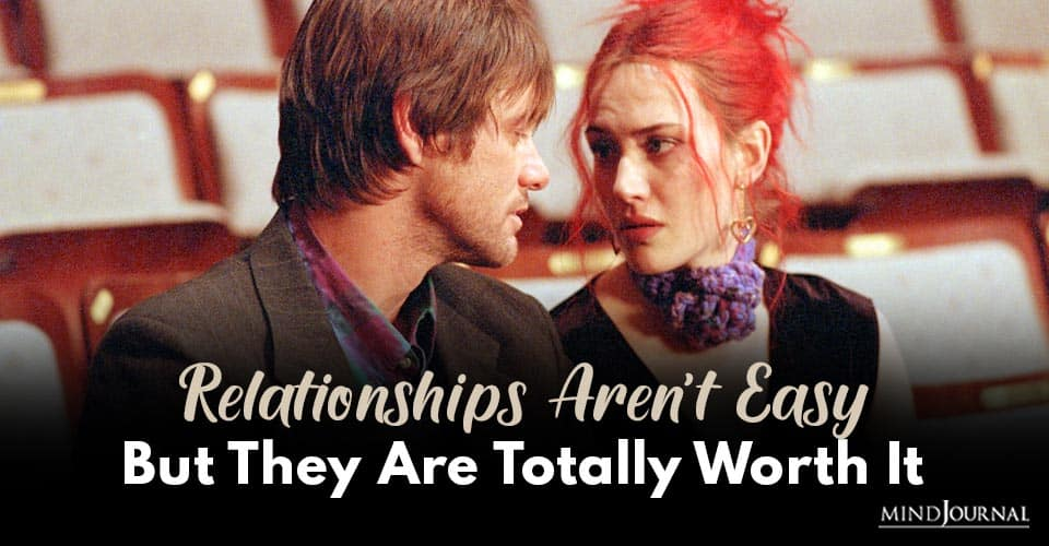 Relationships Aren't Easy But Worth It