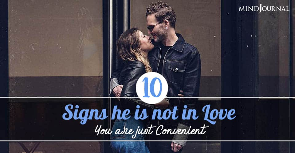 Signs He's Not Love You're Convenient