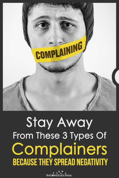 Stay Away From These 3 Types Of Complainers Because They Spread Negativity