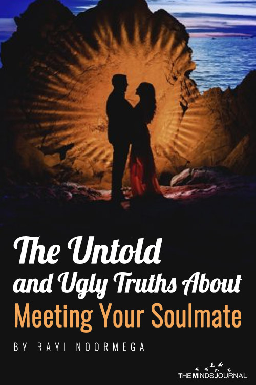 The Untold and Ugly Truths About Meeting Your Soulmate