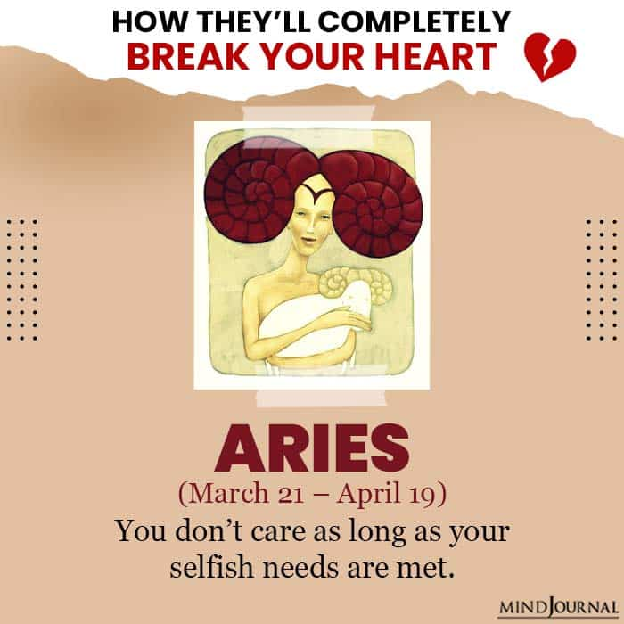 They Break Your Heart Zodiac Sign Aries