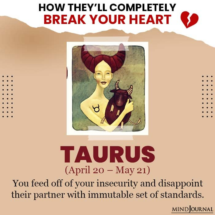 They Break Your Heart Zodiac Sign Taurus