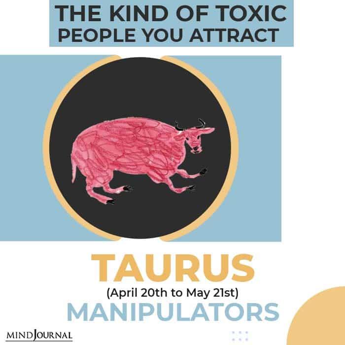 Toxic People Attract Taurus